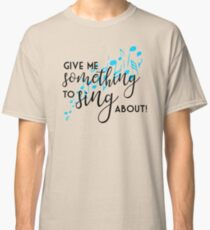 buffy - give me something to sing about Classic T-Shirt