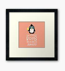 Coolest Boys Birthday in JANUARY Rcsuc Framed Print