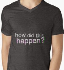 How Did This Happen? T-Shirt