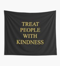 TREAT PEOPLE WITH KINDNESS - GOLD Wall Tapestry