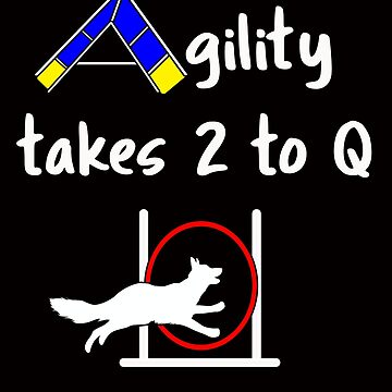 Dog Agility - takes 2 to Q by Just4doglovers