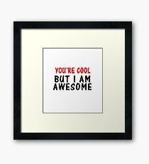 I AM AWESOME Framed Print