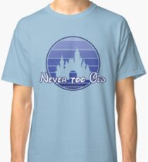 Never too old 90's style Classic T-Shirt