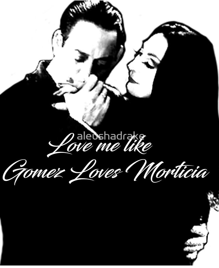 And gomez quotes morticia love 17 Classic
