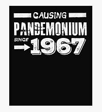 Causing Pandemonium Since 1967 - Funny Birthday  Photographic Print