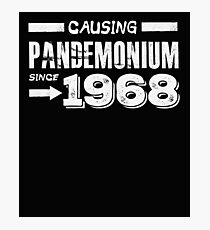 Causing Pandemonium Since 1968 - Funny Birthday  Photographic Print