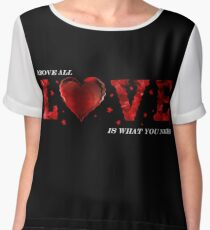 Above All, Love is What You Need Women's Chiffon Top