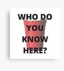 Who do you know here? Canvas Print