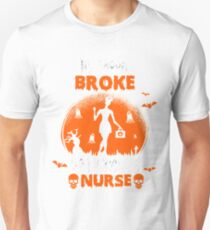 My broom broke so I became a nurse T-shirt T-Shirt