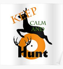 Keep Calm And Hunt Poster