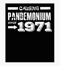 Causing Pandemonium Since 1971 - Funny Birthday Photographic Print