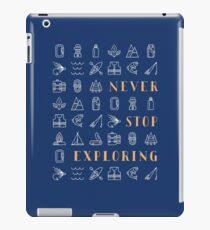 Never Stop Exploring iPad Case/Skin