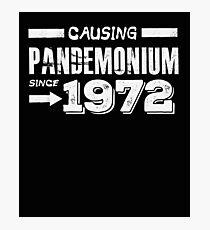 Causing Pandemonium Since 1972 - Funny Birthday Photographic Print