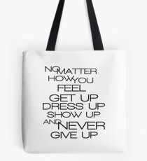Never Give Up... Tote Bag