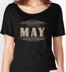 Unique Gag Birthday Gifts Vintage May Birthday Women's Relaxed Fit T-Shirt