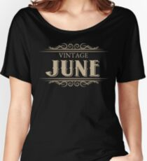 Unique Gag Birthday Gifts Vintage June Birthday Women's Relaxed Fit T-Shirt