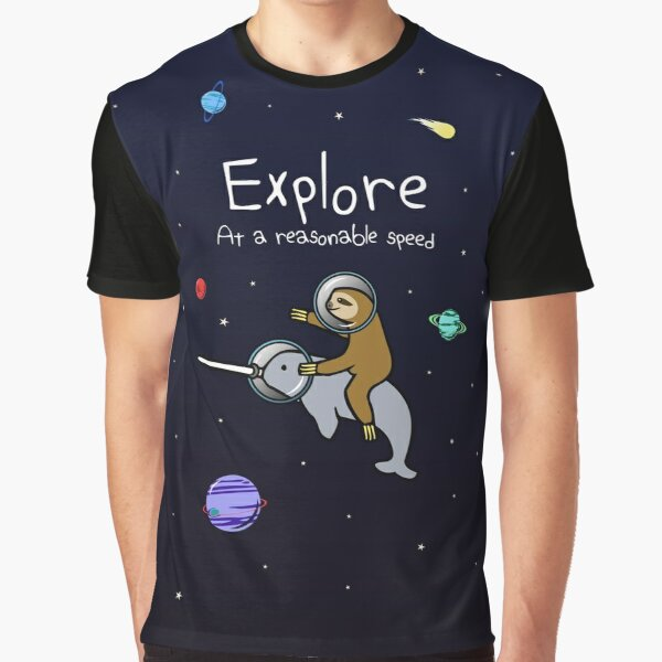 Explore! At A Reasonable Speed (Sloth Riding Narwhal In Space) Graphic T-Shirt