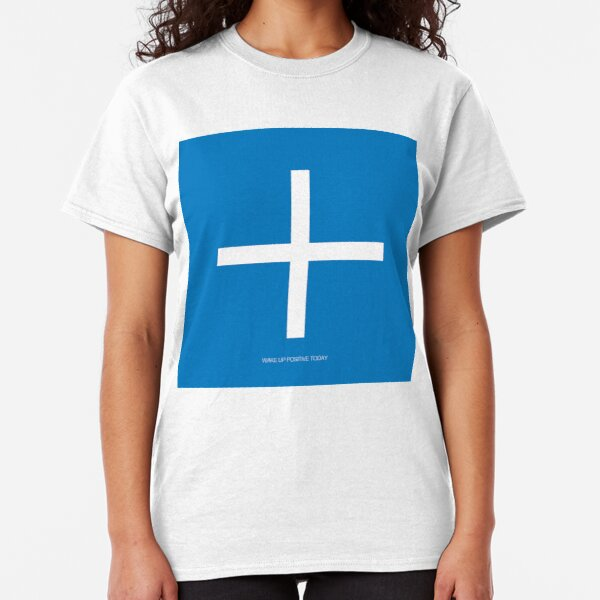 Wake Up Positive Today. Join the Happiness Movement Classic T-Shirt