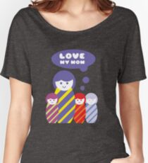 Love my mom Cool  design Women's Relaxed Fit T-Shirt