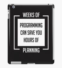 Weeks of Programming - Humor for Programmers and Geeks iPad Case/Skin
