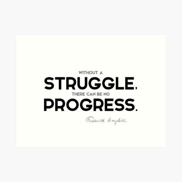 struggle, progress - frederick douglass Art Print
