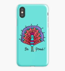 Be proud! iPhone Case/Skin