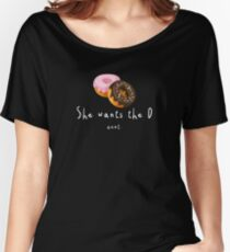 She Wants The D onut - Doughnut Pastry Bread Joke Puns Funny Cool Witty Double Meaning Humor Laugh  Women's Relaxed Fit T-Shirt