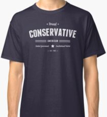 Proud Conservative American Classic T-Shirt