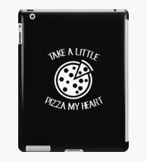 Take A Little Pizza My Heart - Pizza Heart Slice Joke Puns Funny Cool Witty Double Meaning Humor Laugh  iPad Case/Skin