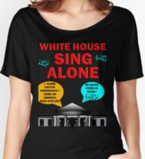 WHITE HOUSE -- SING ALONE Women's Relaxed Fit T-Shirt