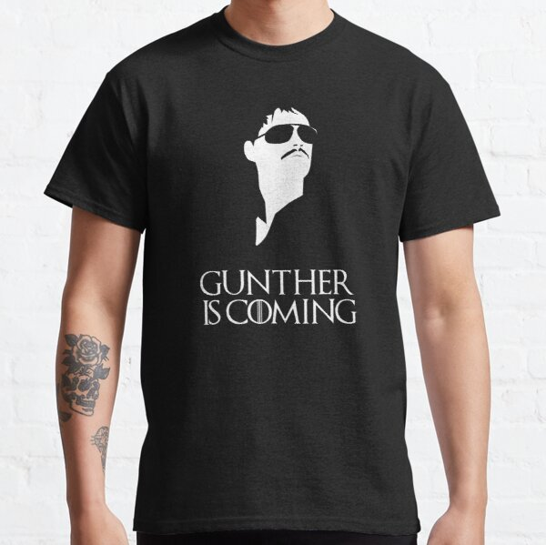 Gunther is coming Classic T-Shirt