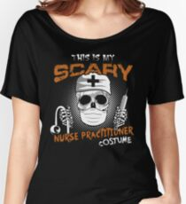 This Is My Scary Nurse Practitioner Costumes Halloween Design Women's Relaxed Fit T-Shirt