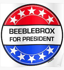 BEEBLEBROX FOR PRESIDENT Poster