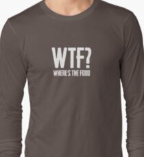 WTF? Where's The Food? - F Word Sensored Hungry Joke Puns Funny Cool Witty Double Meaning Humor Laugh  T-Shirt
