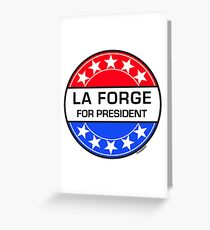 LA FORGE FOR PRESIDENT Greeting Card
