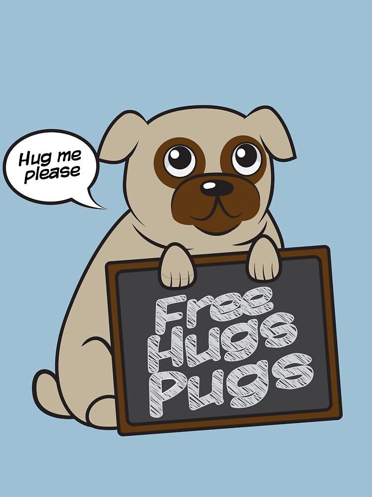 Free Hugs Pugs - Cute Pug T-Shirt For Doggo Lovers by sedderzz
