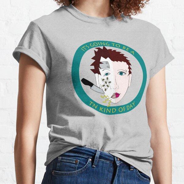 Es wird eine Art Trigeminusneuralgie sein Classic T-Shirt