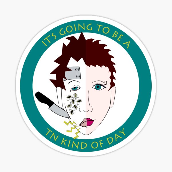 It's Going to Be a Trigeminal Neuralgia Kind of Day Sticker
