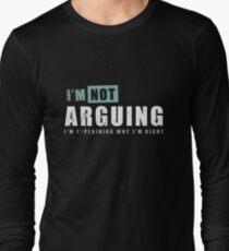 I'm not arguing Long Sleeve T-Shirt