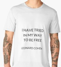 I HAVE TRIED IN MY WAY TO BE FREE Men's Premium T-Shirt