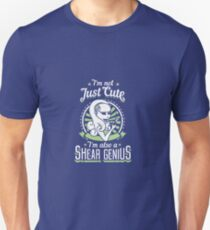 I'm not just cute I'm also a shear genius T-Shirt