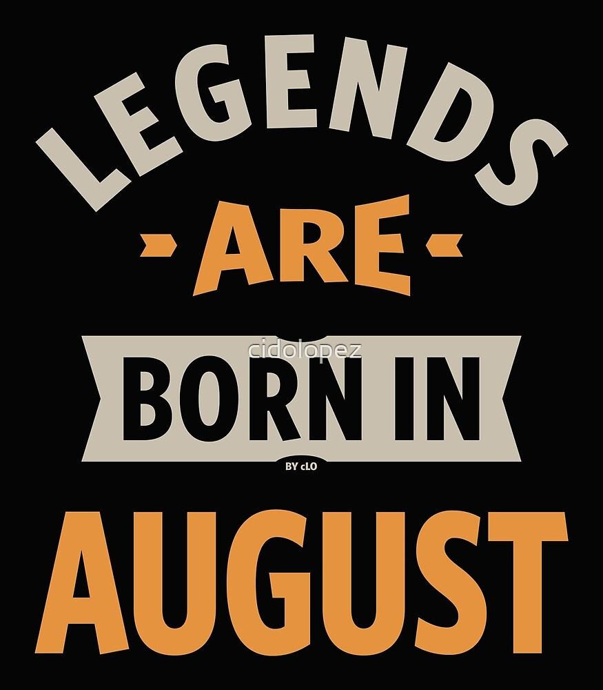 las leyendas nacen en agosto de cidolopez redbubble