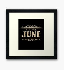 Unique Gag Birthday Gifts Vintage June Birthday Framed Print