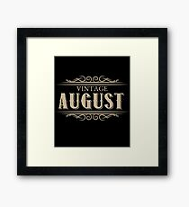 Unique Gag Birthday Gifts Vintage August Birthday Framed Print
