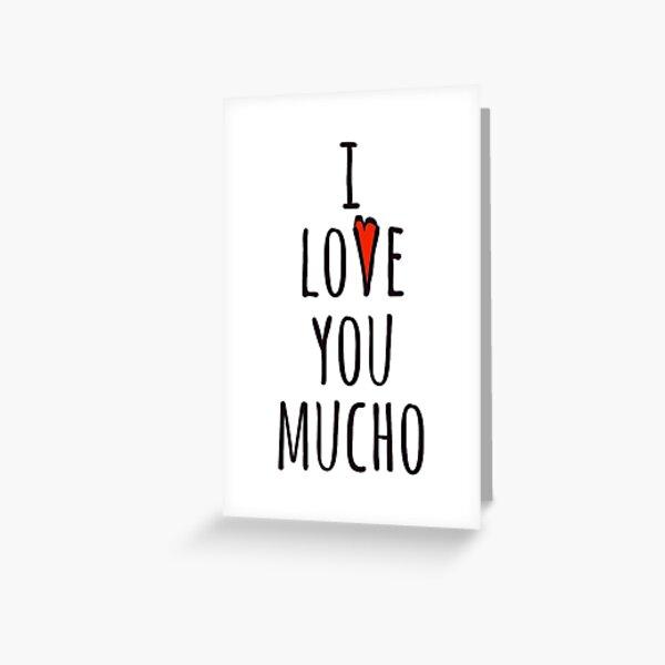 I love you mucho Greeting Card