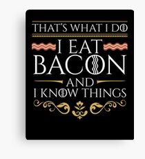 Thats What I Do - Bacon Edition Canvas Print