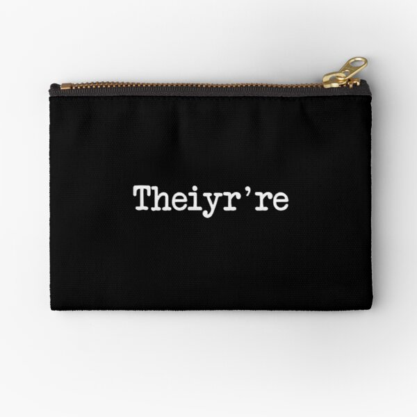 Theiyr're Their There They're Grammer Typo Zipper Pouch