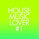 House Music Lover #1 by DropBass