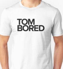 Tom Bored - black Unisex T-Shirt