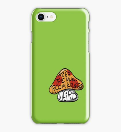 Keep The Mushroom Kingdom Weird iPhone Case/Skin